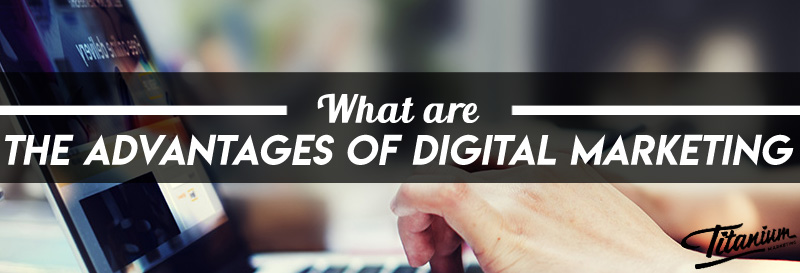What are the Advantages of Digital Marketing Title